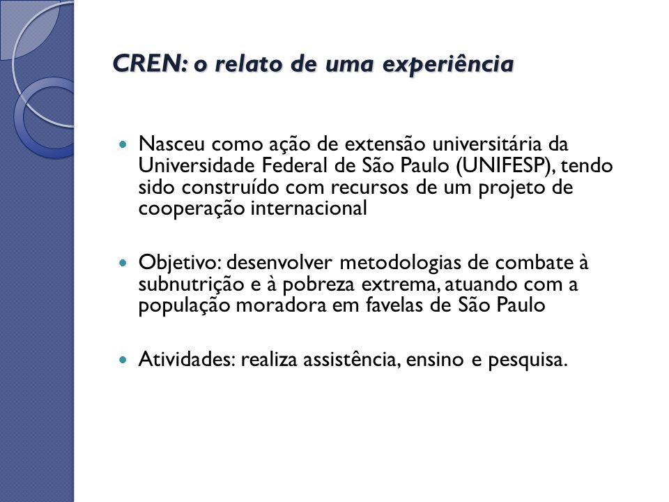 CREN: o relato de uma experiência