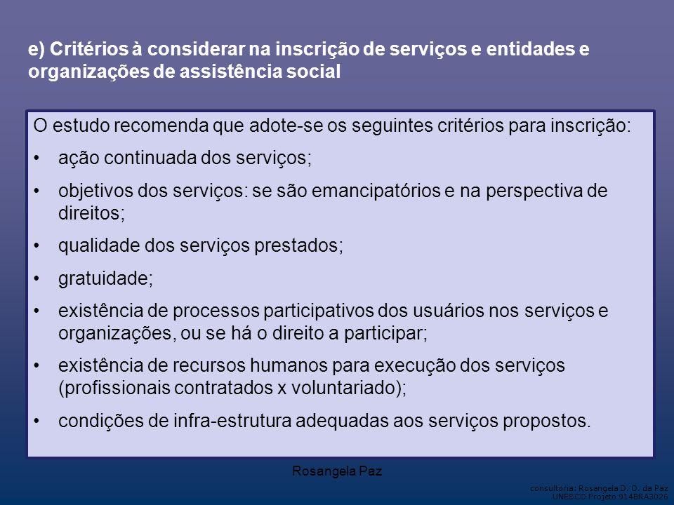 O estudo recomenda que adote-se os seguintes critérios para inscrição: