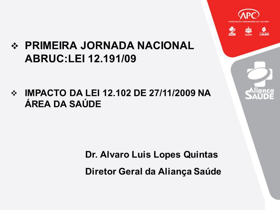 PRIMEIRA JORNADA NACIONAL ABRUC:LEI 12.191/09