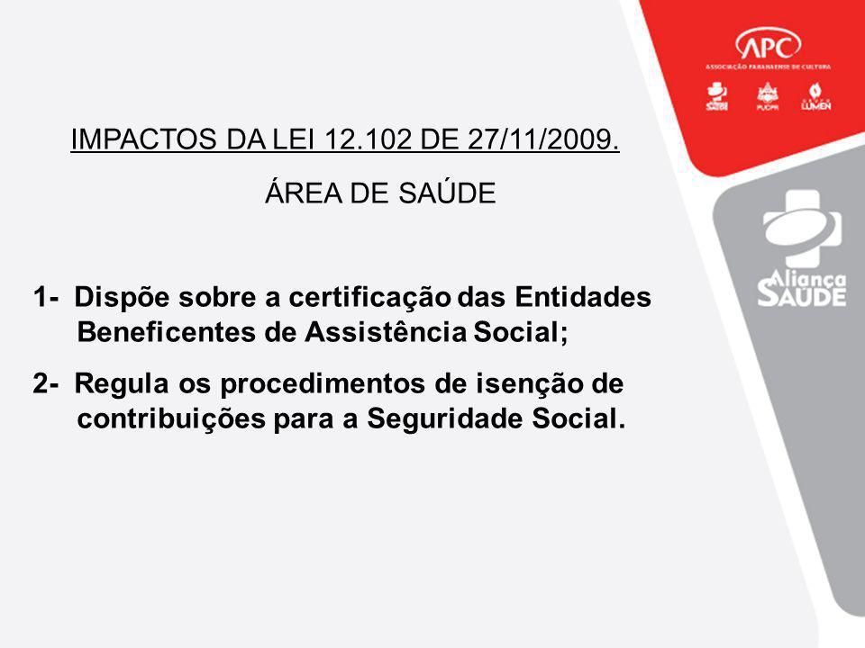 IMPACTOS DA LEI 12.102 DE 27/11/2009. ÁREA DE SAÚDE
