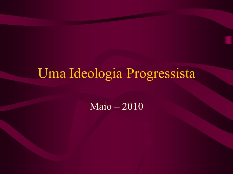 Uma Ideologia Progressista