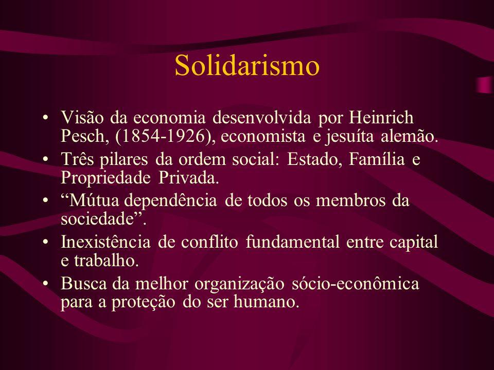SolidarismoVisão da economia desenvolvida por Heinrich Pesch, (1854-1926), economista e jesuíta alemão.