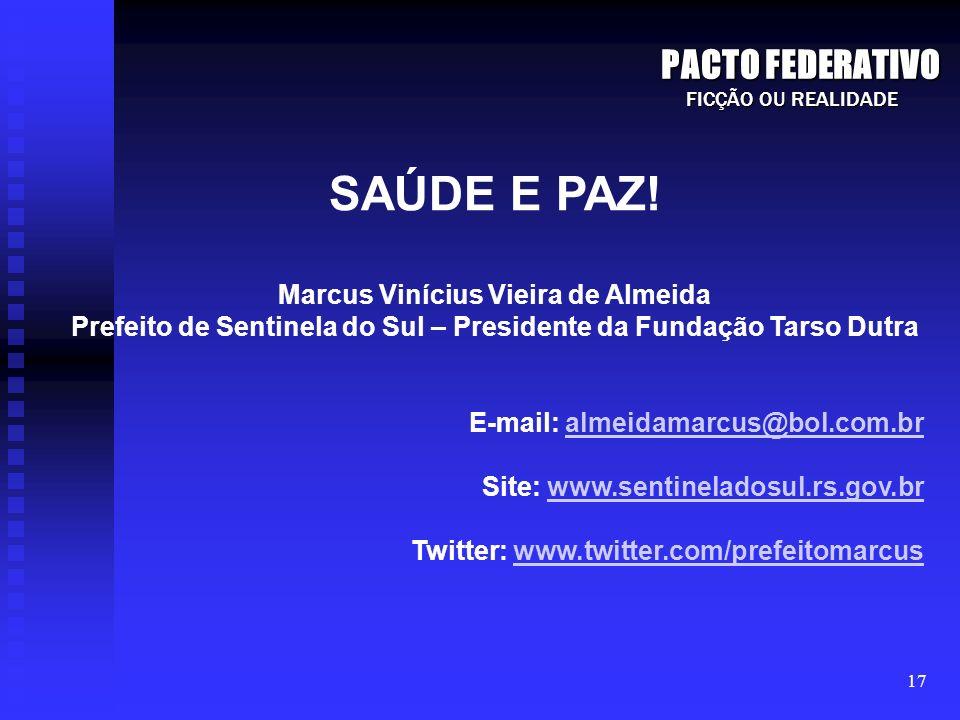 SAÚDE E PAZ! PACTO FEDERATIVO Marcus Vinícius Vieira de Almeida