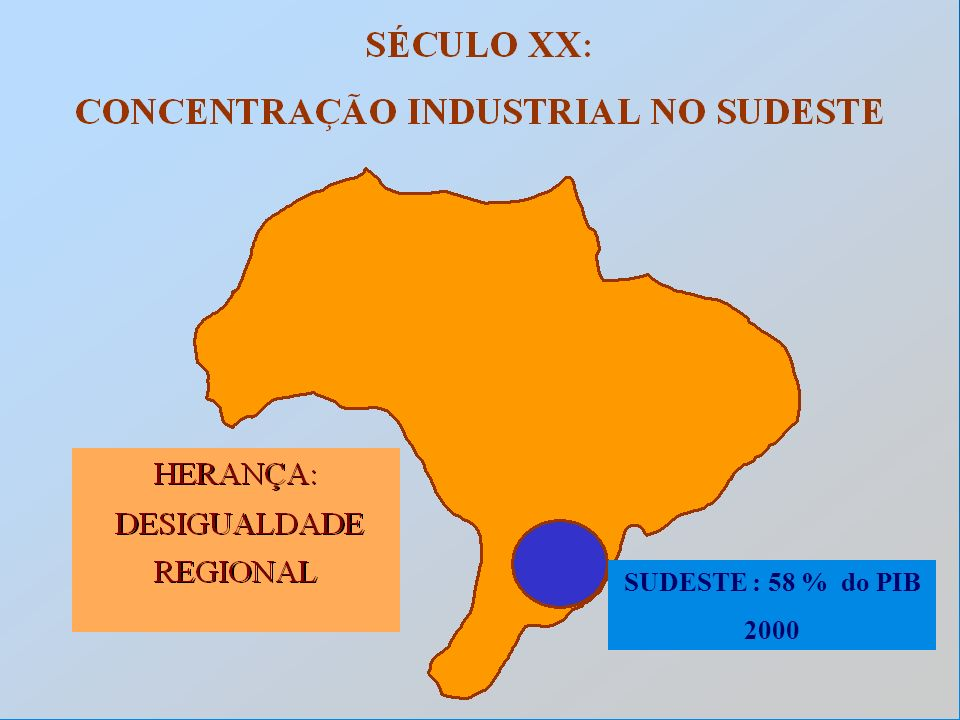 SUDESTE : 58 % do PIB 2000