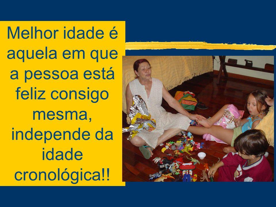 Melhor idade é aquela em que a pessoa está feliz consigo mesma, independe da idade cronológica!!