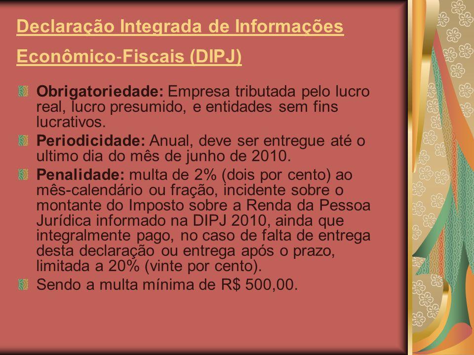 Declaração Integrada de Informações Econômico‐Fiscais (DIPJ)