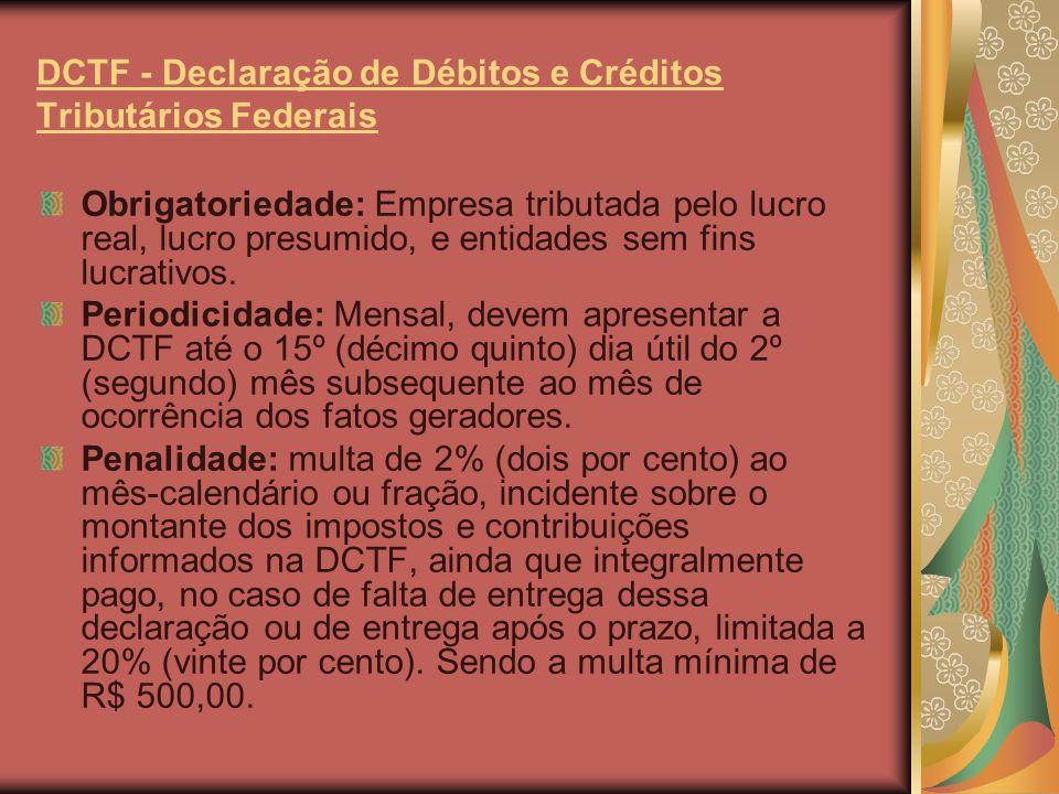 DCTF - Declaração de Débitos e Créditos Tributários Federais