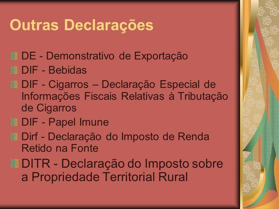 Outras Declarações DE - Demonstrativo de Exportação. DIF - Bebidas.