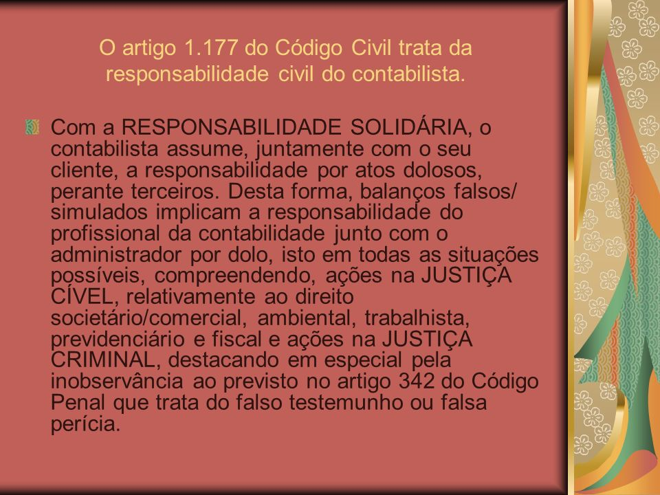 O artigo 1.177 do Código Civil trata da responsabilidade civil do contabilista.