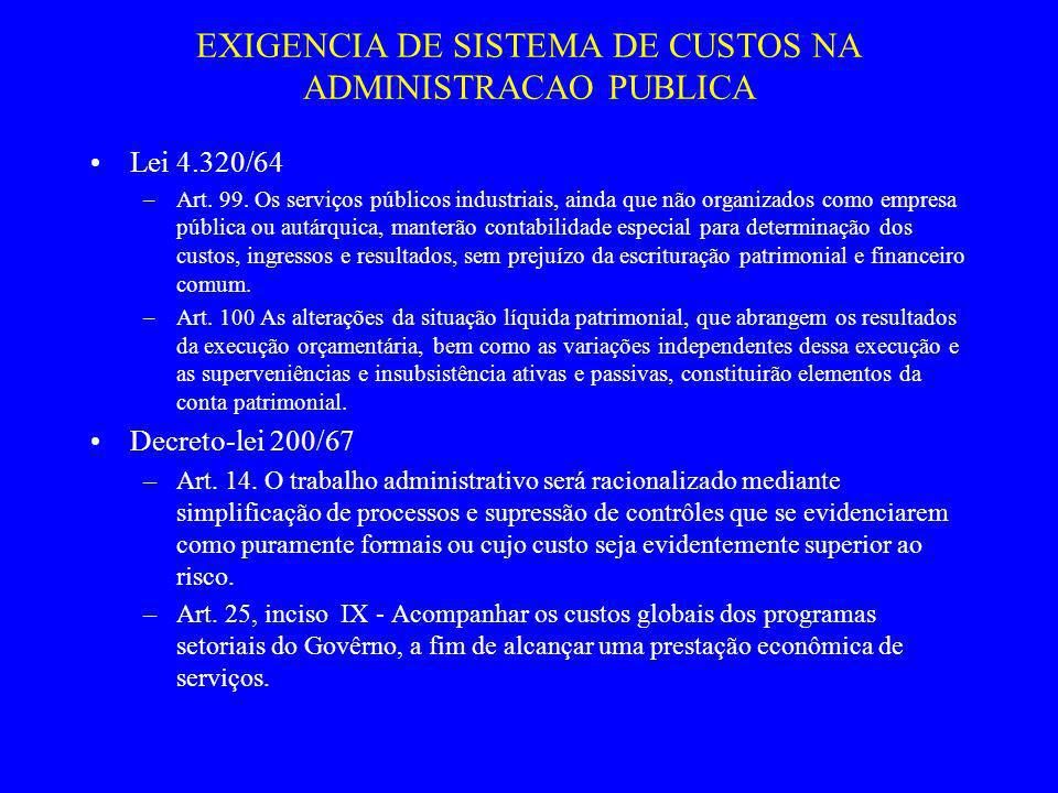 EXIGENCIA DE SISTEMA DE CUSTOS NA ADMINISTRACAO PUBLICA