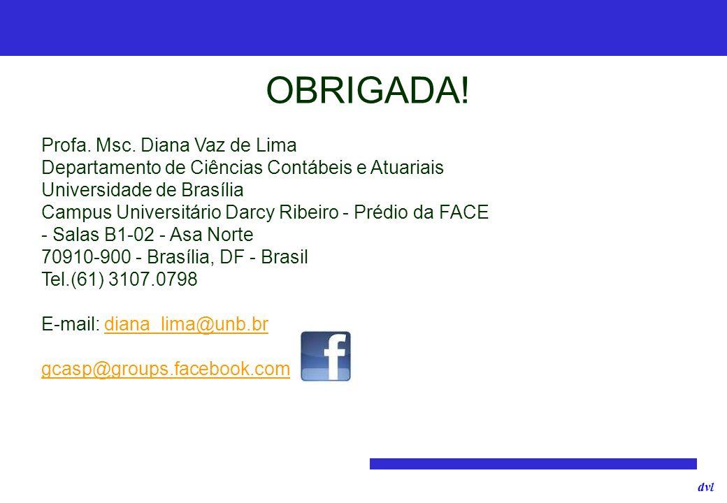 OBRIGADA! Profa. Msc. Diana Vaz de Lima