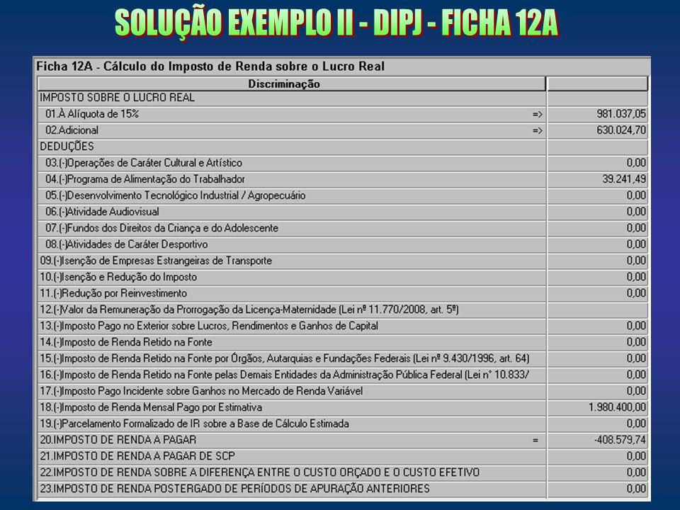 SOLUÇÃO EXEMPLO II - DIPJ - FICHA 12A