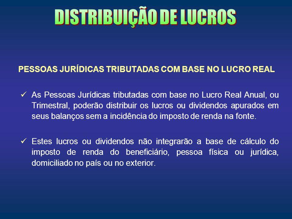 PESSOAS JURÍDICAS TRIBUTADAS COM BASE NO LUCRO REAL