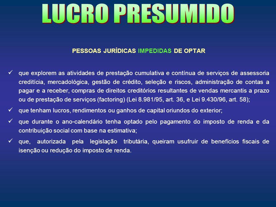 PESSOAS JURÍDICAS IMPEDIDAS DE OPTAR