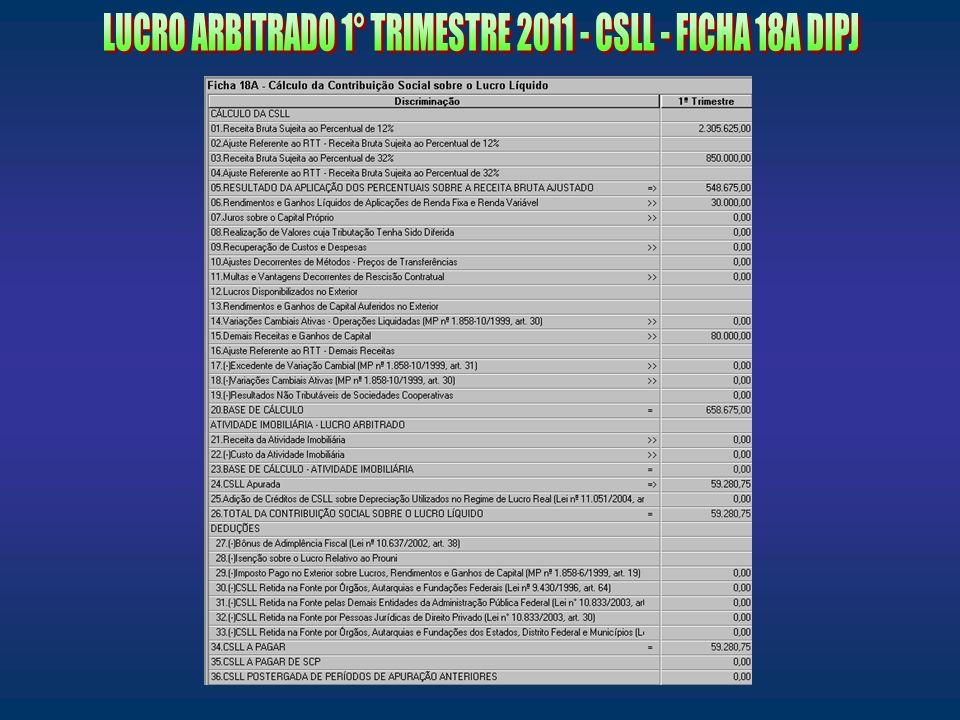 LUCRO ARBITRADO 1° TRIMESTRE 2011 - CSLL - FICHA 18A DIPJ