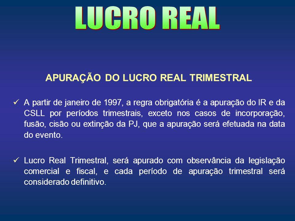 APURAÇÃO DO LUCRO REAL TRIMESTRAL