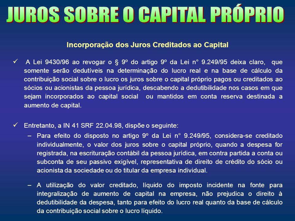 Incorporação dos Juros Creditados ao Capital