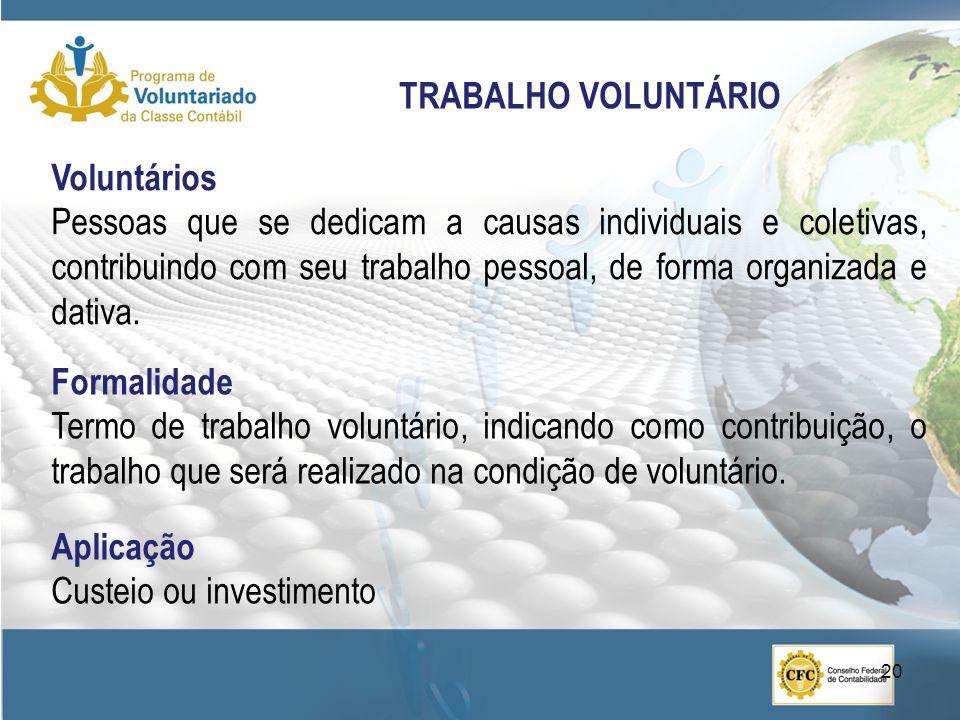 TRABALHO VOLUNTÁRIO Voluntários.