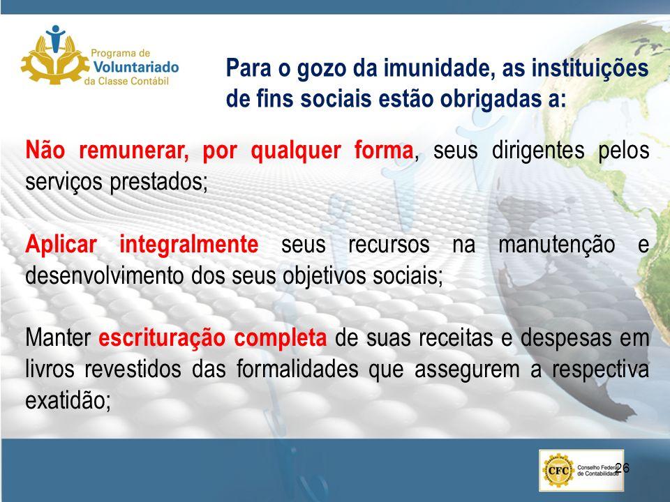 Para o gozo da imunidade, as instituições de fins sociais estão obrigadas a: