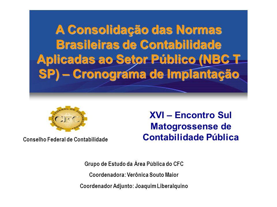 A Consolidação das Normas Brasileiras de Contabilidade Aplicadas ao Setor Público (NBC T SP) – Cronograma de Implantação