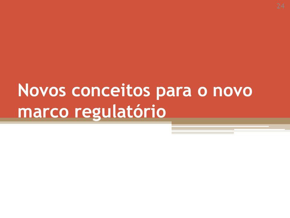 Novos conceitos para o novo marco regulatório