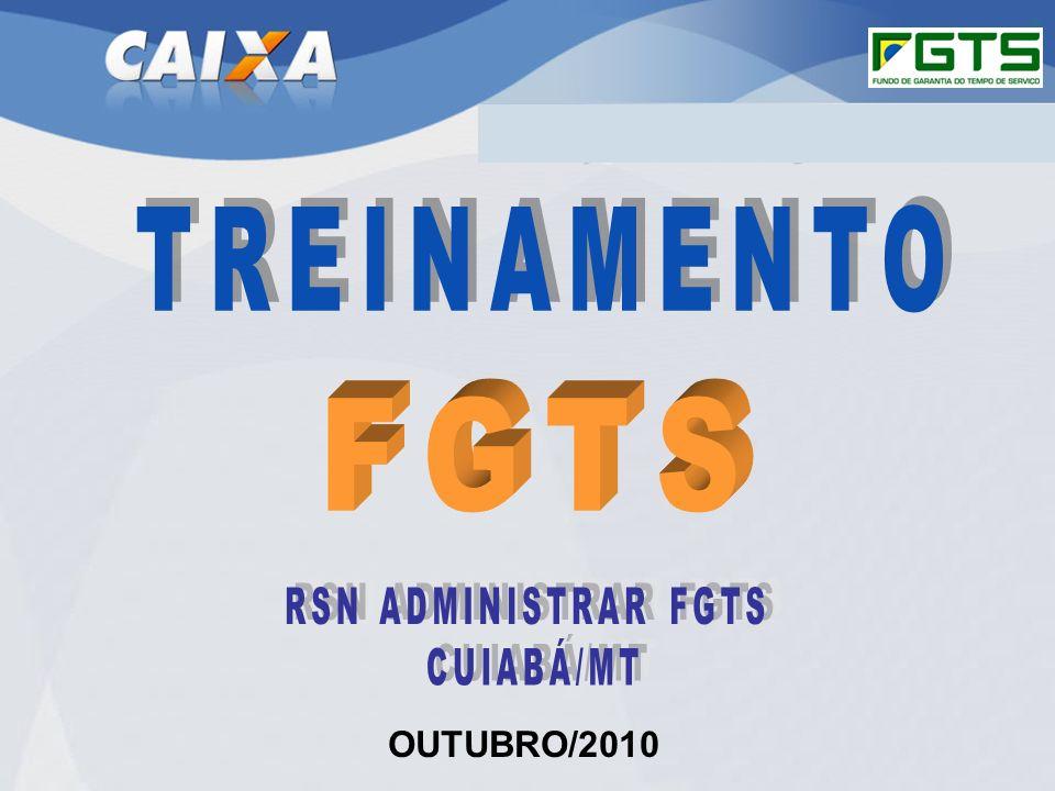 TREINAMENTO FGTS RSN ADMINISTRAR FGTS CUIABÁ/MT OUTUBRO/2010