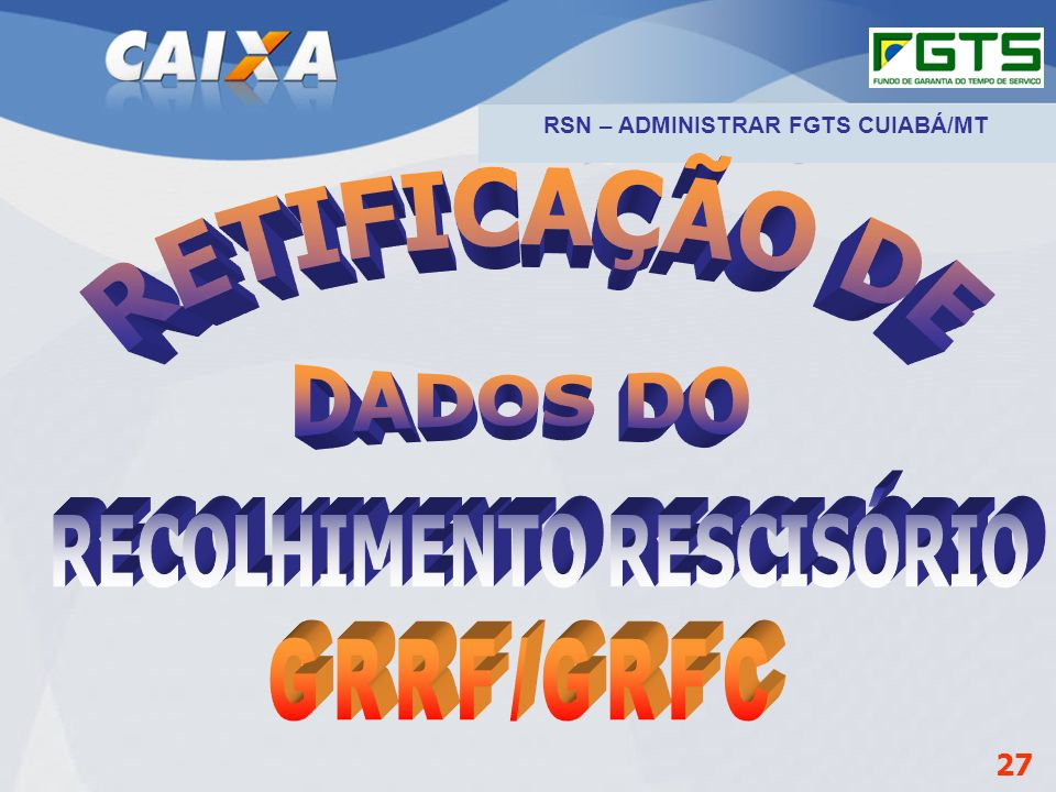 RSN – ADMINISTRAR FGTS CUIABÁ/MT RECOLHIMENTO RESCISÓRIO