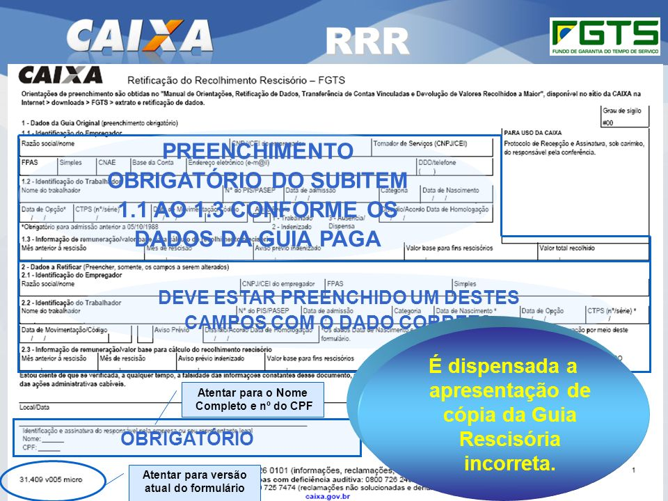 GEPAE - Cenários RRR. RSN – ADMINISTRAR FGTS CUIABÁ/MT. PREENCHIMENTO OBRIGATÓRIO DO SUBITEM 1.1 AO 1.3 CONFORME OS DADOS DA GUIA PAGA.