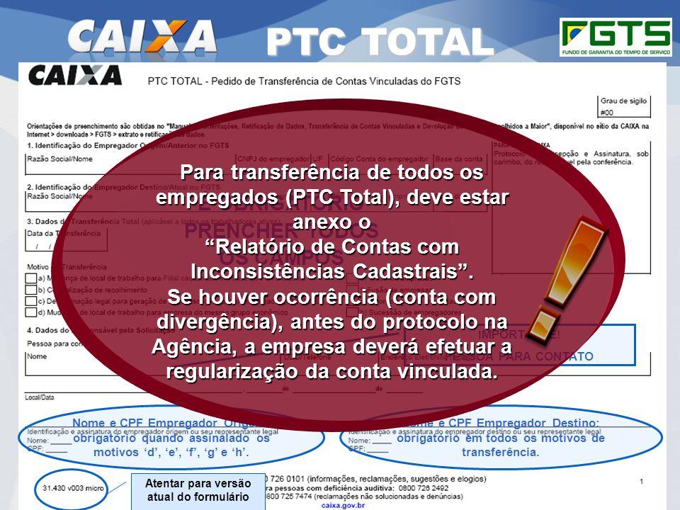 GEPAE - Cenários PTC TOTAL. RSN – ADMINISTRAR FGTS CUIABÁ/MT. Para transferência de todos os empregados (PTC Total), deve estar anexo o.