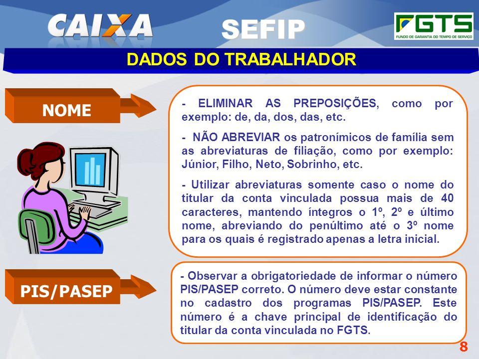 SEFIP DADOS DO TRABALHADOR NOME PIS/PASEP 8