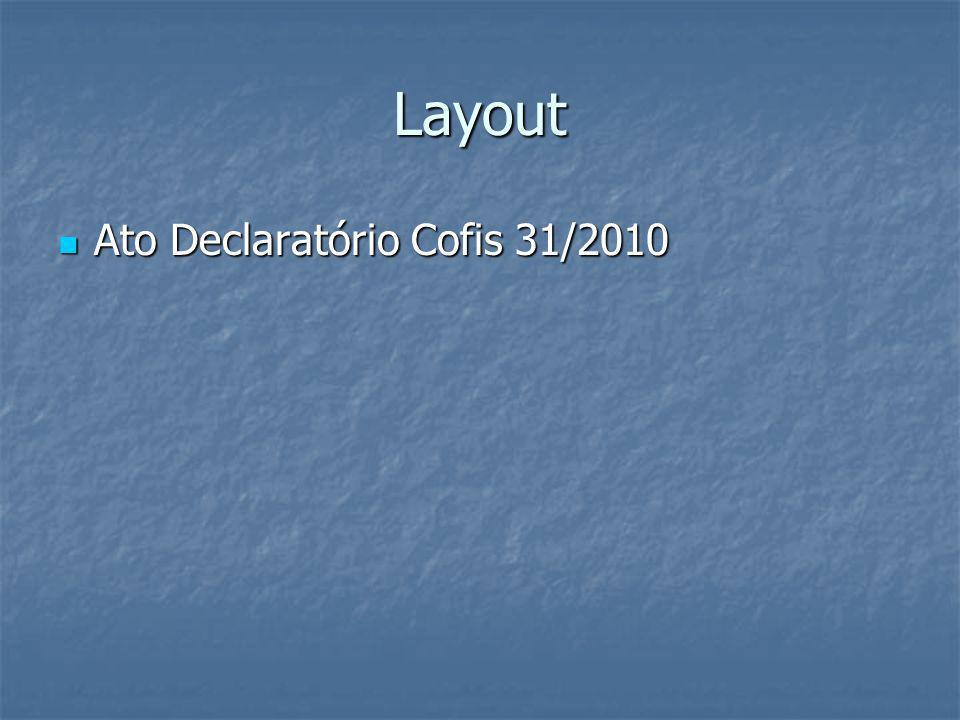 Layout Ato Declaratório Cofis 31/2010