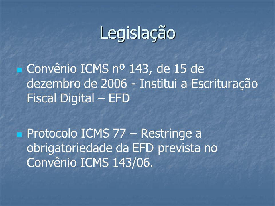 Legislação Convênio ICMS nº 143, de 15 de dezembro de 2006 - Institui a Escrituração Fiscal Digital – EFD.