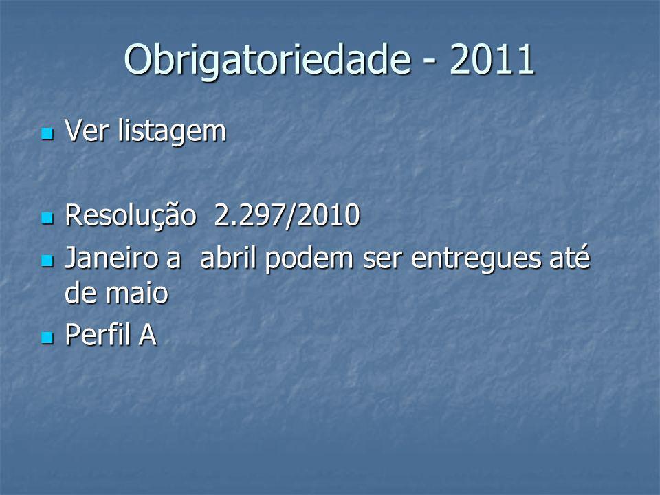 Obrigatoriedade - 2011 Ver listagem Resolução 2.297/2010