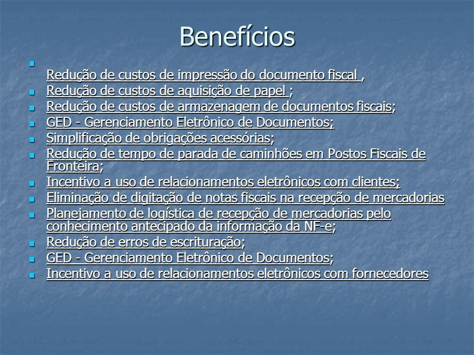 Benefícios Redução de custos de impressão do documento fiscal ,