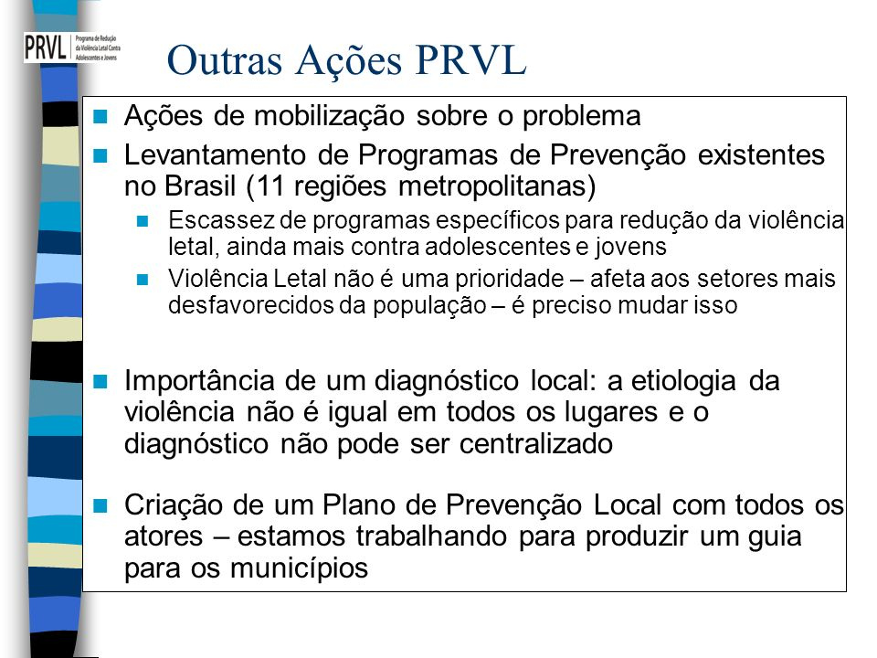 Outras Ações PRVL Ações de mobilização sobre o problema