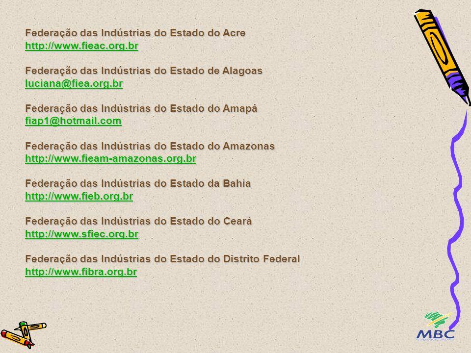 Federação das Indústrias do Estado do Acre http://www. fieac. org
