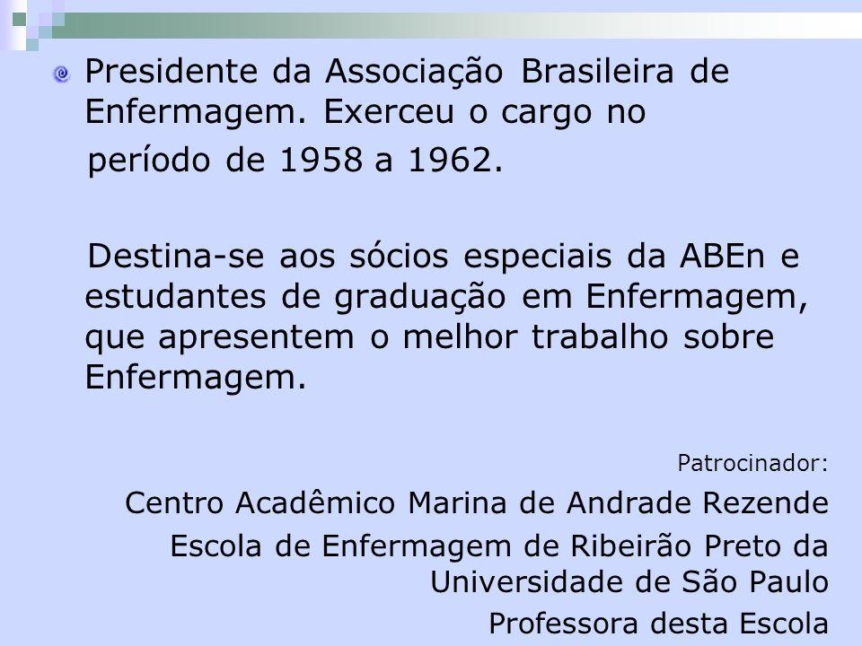 Presidente da Associação Brasileira de Enfermagem. Exerceu o cargo no
