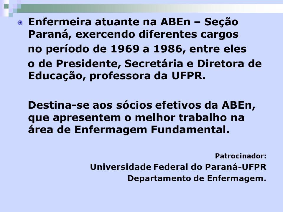 Enfermeira atuante na ABEn – Seção Paraná, exercendo diferentes cargos