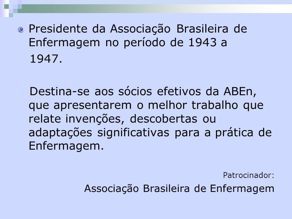 Presidente da Associação Brasileira de Enfermagem no período de 1943 a