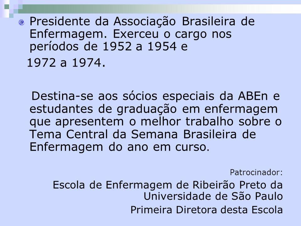 Presidente da Associação Brasileira de Enfermagem