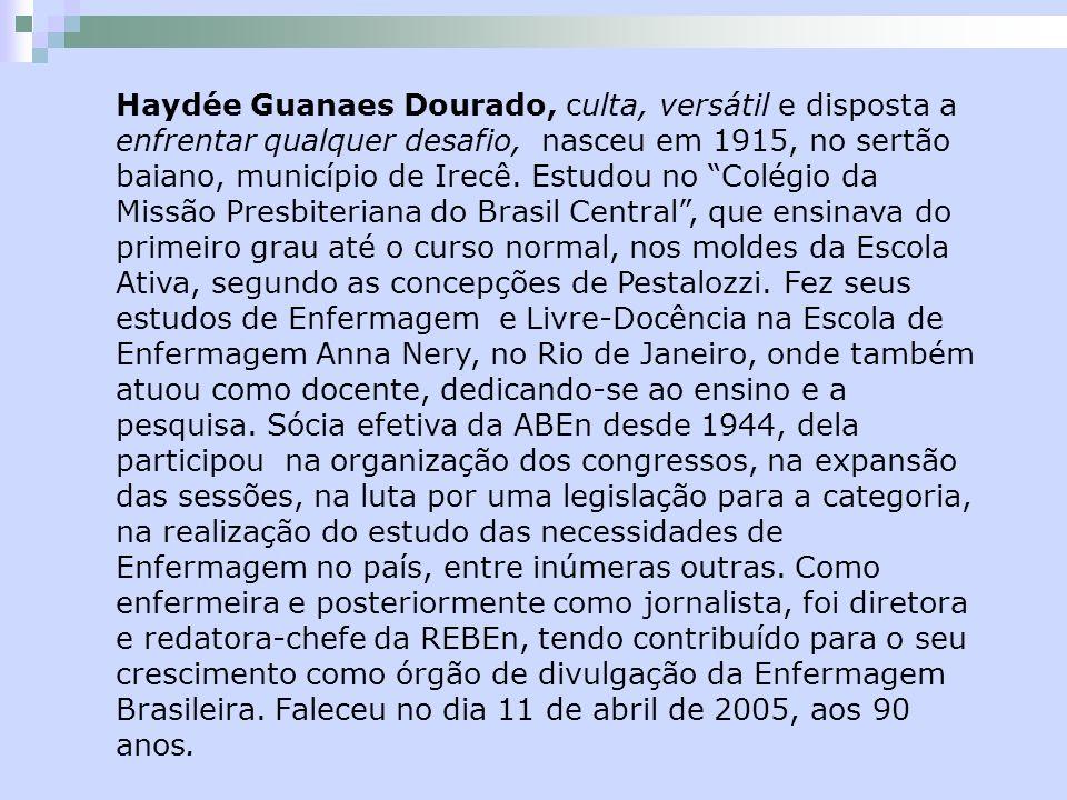 Haydée Guanaes Dourado, culta, versátil e disposta a enfrentar qualquer desafio, nasceu em 1915, no sertão baiano, município de Irecê.