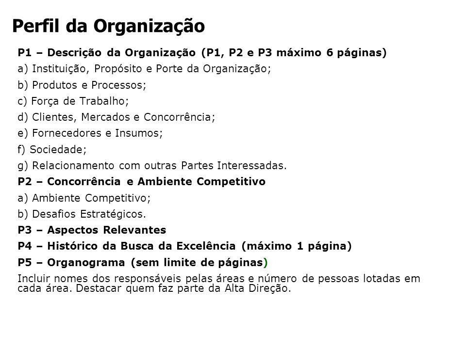 Perfil da OrganizaçãoP1 – Descrição da Organização (P1, P2 e P3 máximo 6 páginas) a) Instituição, Propósito e Porte da Organização;