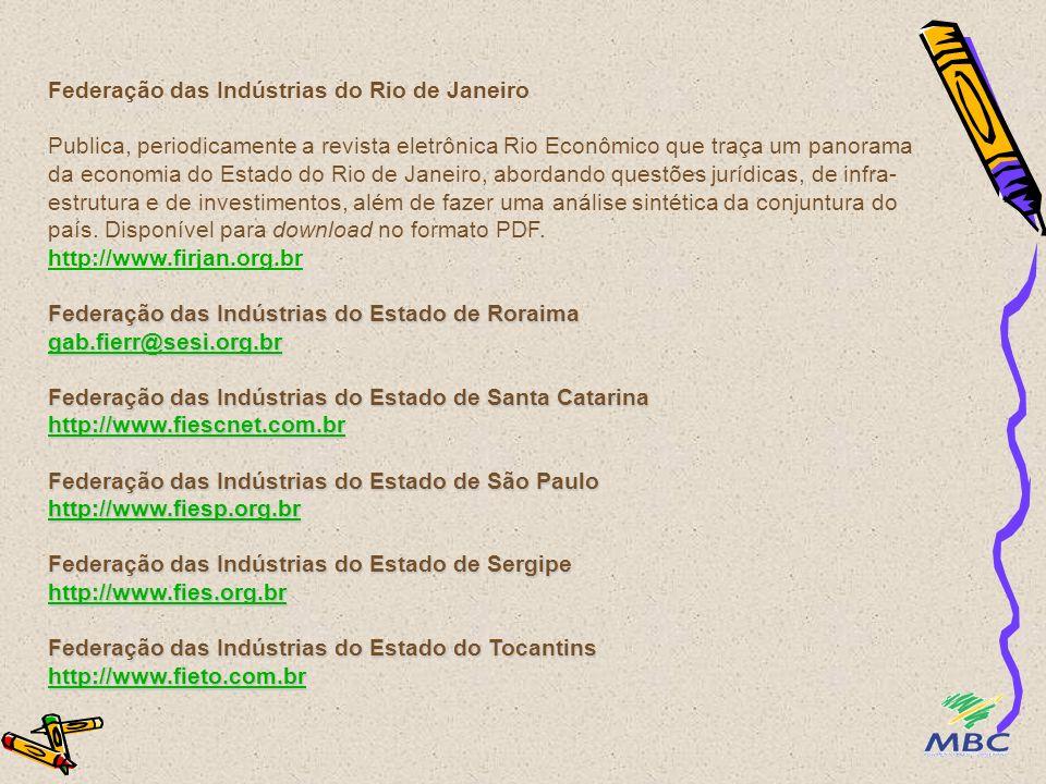 Federação das Indústrias do Rio de Janeiro Publica, periodicamente a revista eletrônica Rio Econômico que traça um panorama da economia do Estado do Rio de Janeiro, abordando questões jurídicas, de infra-estrutura e de investimentos, além de fazer uma análise sintética da conjuntura do país. Disponível para download no formato PDF.