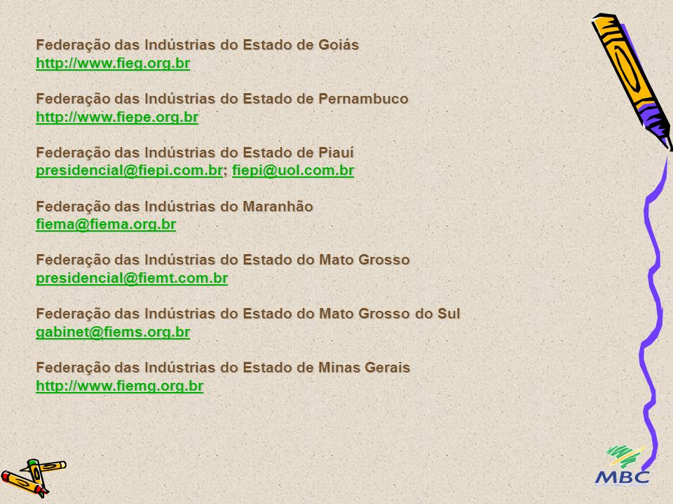 Federação das Indústrias do Estado de Goiás http://www. fieg. org