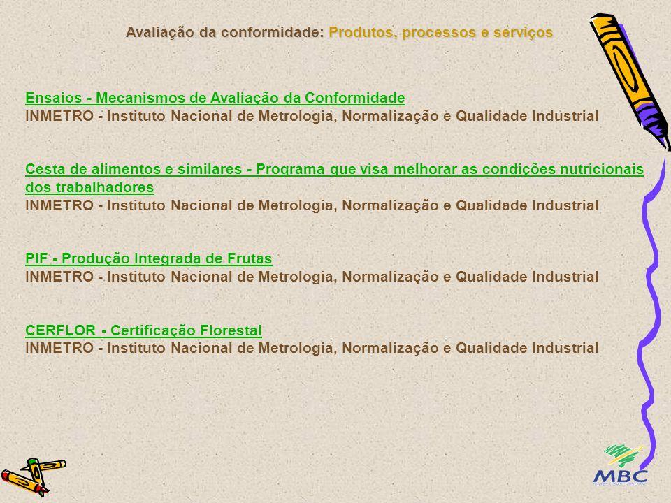 Avaliação da conformidade: Produtos, processos e serviços