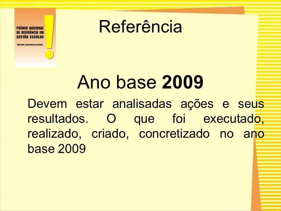 Referência Ano base 2009. Devem estar analisadas ações e seus resultados.