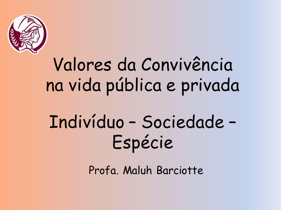 Valores da Convivência na vida pública e privada