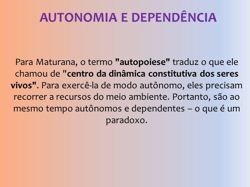 AUTONOMIA E DEPENDÊNCIA