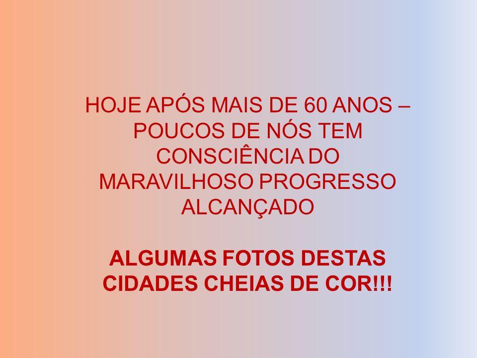 ALGUMAS FOTOS DESTAS CIDADES CHEIAS DE COR!!!