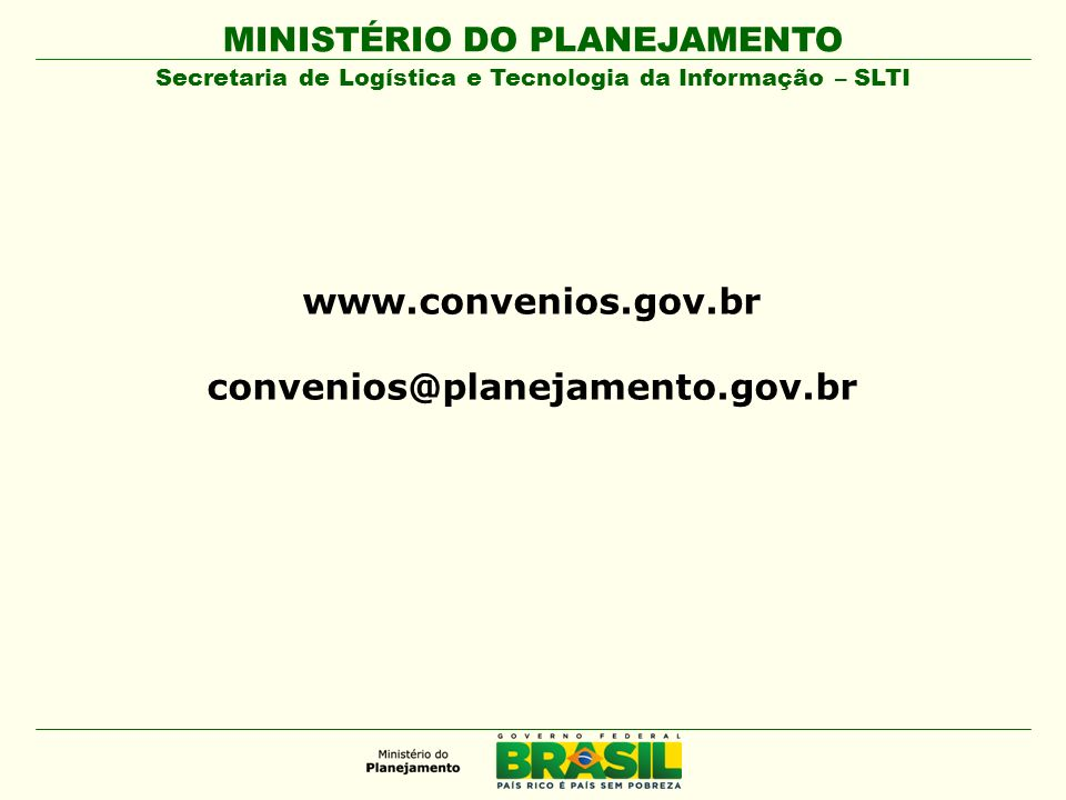 www.convenios.gov.br convenios@planejamento.gov.br